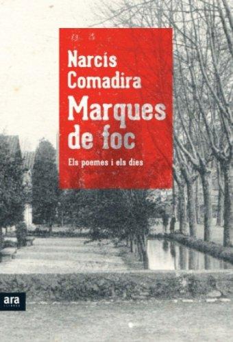 Marques de foc: Els poemes i els dies (Catalan Edition) por Narcís Comadira Moragriega