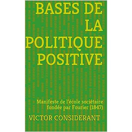Bases de la politique positive: Manifeste de l'école sociétaire fondée par Fourier (1847)