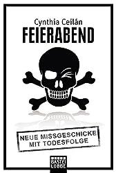 Feierabend: Neue Missgeschicke mit Todesfolge (Allgemeine Reihe. Bastei Lübbe Taschenbücher)