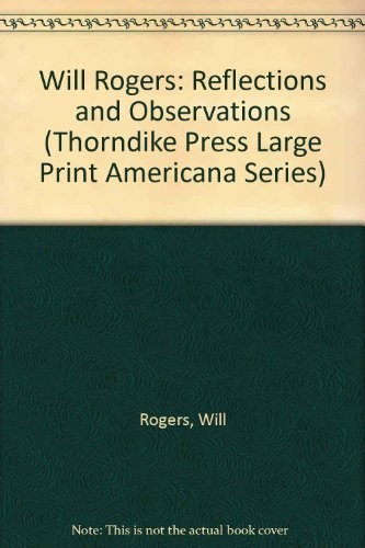 Will Rogers: Reflections and Observations by Will Rogers (1993-07-02)