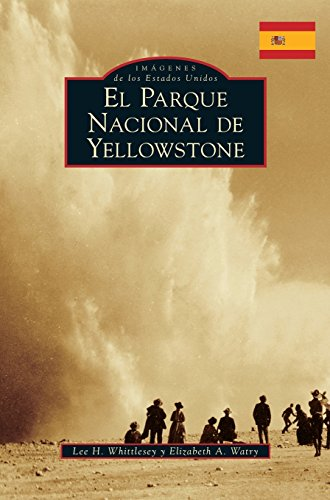 Yellowstone National Park (Spanish Version) por Lee H. Whittlesey