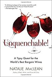Unquenchable!: A Tipsy Quest for the World's Best Bargain Wines by Natalie MacLean (2012-09-04)