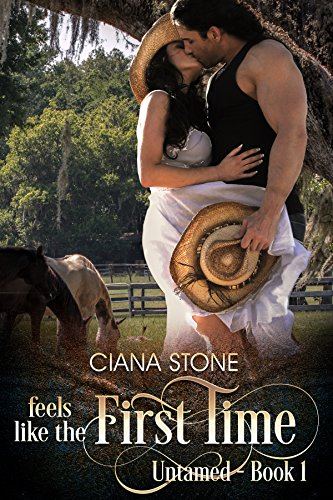 Feels Like the First Time (Untamed Book 1) (English Edition) par Ciana Stone