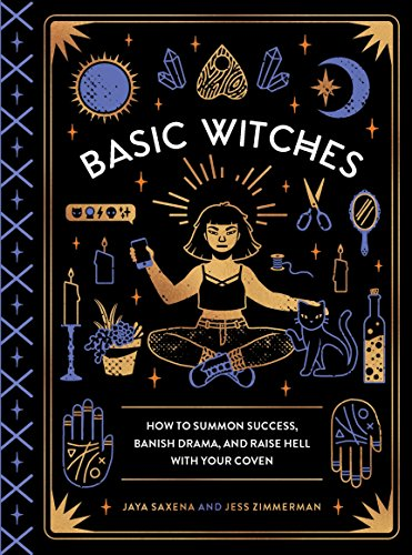 Basic Witches: How to Summon Success, Banish Drama, and Raise Hell with Your Coven (English Edition) (Gesundheit Humor Halloween)