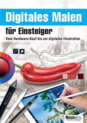 Digitales Malen für Einsteiger: Vom Hardware-Kauf bis zur digitalen Illustration (Digitale Malerei Tablet)