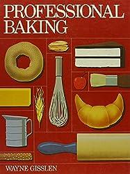 Professional Baking by Wayne Gisslen (1985-02-04)