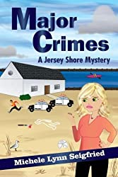 Major Crimes (Jersey Shore Mystery Series) (Volume 4) by Michele Lynn Seigfried (2016-01-13)