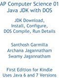 AP Computer Science 01 Java JDK with DOS (English Edition)