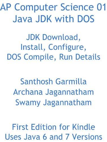 AP Computer Science 01 Java JDK with DOS eBook: Santhosh Garmilla