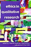 Ethics in Qualitative Research abridged Edition published by Sage Publications Ltd (2002)