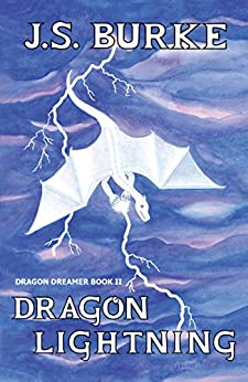 Dragon Lightning (Dragon Dreamer Book 2) by [Burke, J. S.]