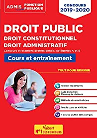 Droit public - Droit constitutionnel - Droit administratif - Concours 2019-2020 - Fonction publique - Catégories A et B par Olivier Bellégo