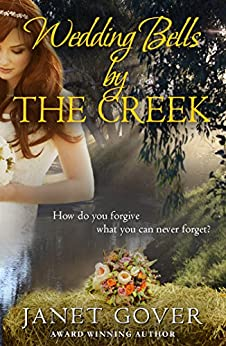 Wedding Bells By The Creek: A Coorah Creek Novella by [Gover, Janet]