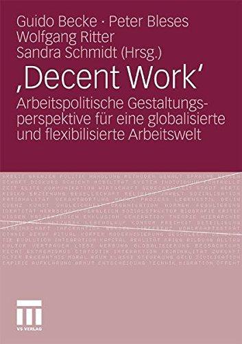 ,Decent Work': Arbeitspolitische Gestaltungsperspektive für eine globalisierte und flexibilisierte Arbeitswelt