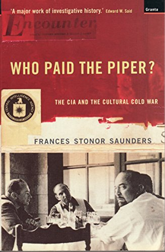 Who Paid the Piper?: The CIA and the Cultural Cold War por Frances Stonor Saunders