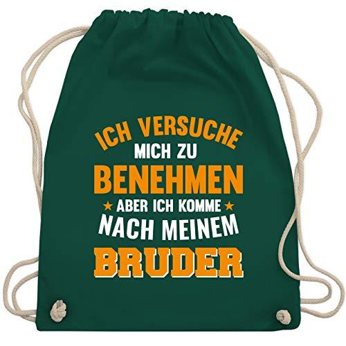 versuche mich zu benehmen aber ich komme nach meinem Bruder orange - Unisize - Dunkelgrün - WM110 - Turnbeutel & Gym Bag ()