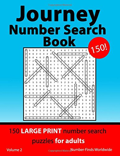 Journey Number Search Book: 150 large print number search puzzles for adults: Volume 2 (Journey Number Search Book's) por Number-Finds Worldwide