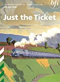 The British Transport Films Collection Volume 9 - Just the Ticket [DVD]
