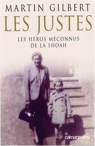 Les Justes : Les hros mconnus de la Shoah