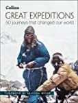 Great Expeditions: 50 Journeys that c...