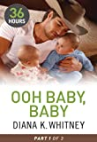 Ooh Baby, Baby Part 1 (36 Hours) by Diana Whitney front cover