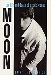 Moon:: The Life and Death of a Rock Legend