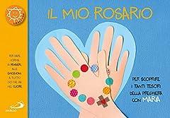 Idea Regalo - Il mio rosario. Per scoprire i tanti tesori della preghiera con Maria