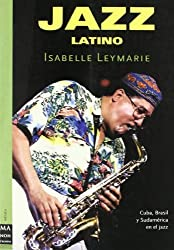 Jazz Latino (Ma Non Troppomusica) by Isabelle Leymarie (2005-01-06)