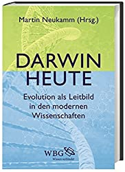 Darwin heute: Evolution als Leitbild in den modernen Wissenschaften