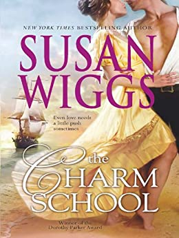 The Charm School (Mills & Boon M&B) (The Calhoun Chronicles, Book 1) by [Wiggs, Susan]