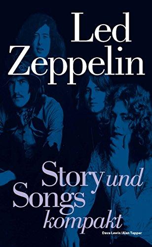 Led Zeppelin: Story und Songs kompakt