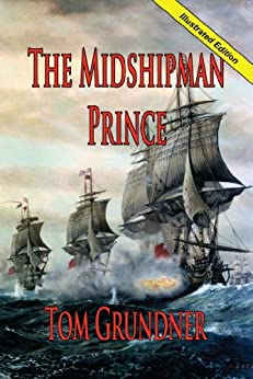 THE MIDSHIPMAN PRINCE (First Book in the Sir Sidney Smith Series) by [Grundner, Tom]