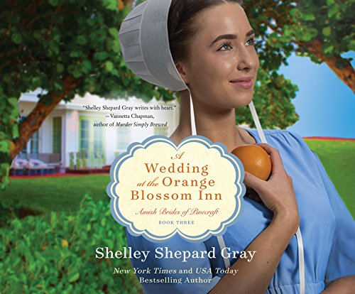 A Wedding At The Orange Blossom Inn Amish Brides Of Pinecraft