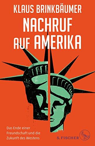 Buchseite und Rezensionen zu 'Nachruf auf Amerika: Das Ende einer Freundschaft und die Zukunft des Westens' von Klaus Brinkbäumer