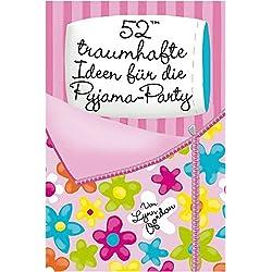 52(TM) traumhafte Ideen für die Pyjama-Party
