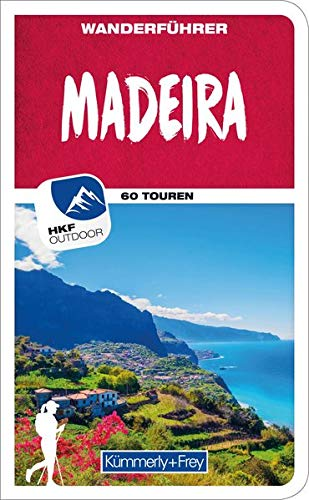Wanderführer International Madeira: Mit 60 Touren und Outdoor App (Kümmerly+Frey Freizeitbücher)