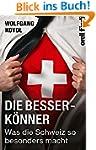 Die Besserkönner: Was die Schweiz so...