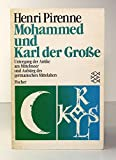 Mohammed und Karl der Große - Untergang der Antike am Mittelmeer und Aufstieg des germanischen Mittelalters - Henri Pirenne