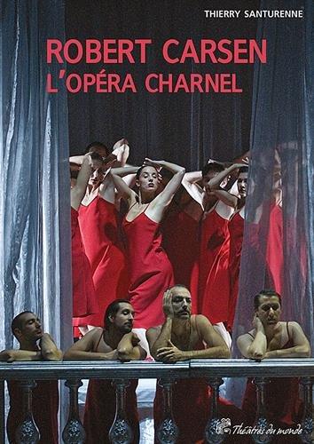 Robert Carsen : L'opéra charnel