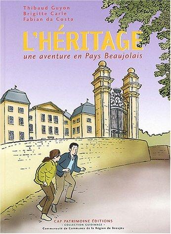 L'hritage : Une aventure en Pays Beaujolais by Thibaud Guyon (2002-01-01)
