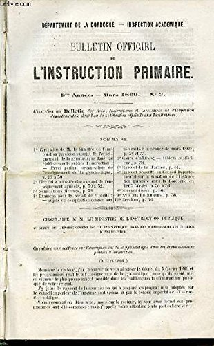BULLETIN OFFICIEL DE L'INSTRUCTION PRIMAIRE N°3 / 3 ME ANNEE / MARS 1869 - Circulaire de M. le Ministre de l'Instruction publique au sujet de renseignement de la gymnastique dans les établissements publics d'instruction —décret portant organisation ETC.