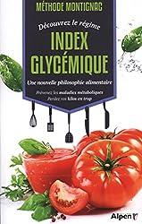 Méthode Montignac, découvrez le régime index glycémique : Une nouvelle philosophie alimentaire. Prévenez les maladies métaboliques, perdez vos kilos en trop
