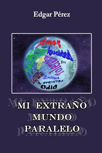 Mi Extraño Mundo Paralelo (2018) por Edgar Perez