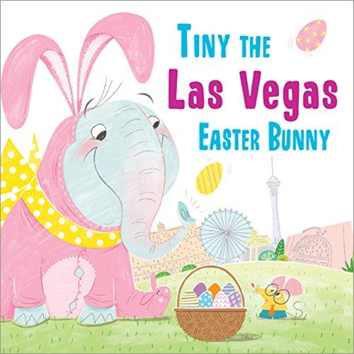 Tiny the Las Vegas Easter Bunny (Tiny the Easter Bunny)