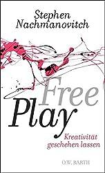 Free Play: Kreativität geschehen lassen