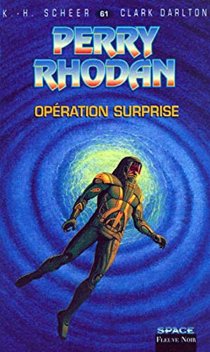 Perry Rhodan : Opération Surprise