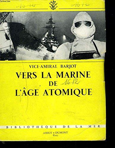 Vers la marine de l'age atomique