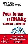 Pour éviter le chaos climatique et financier par Jouzel
