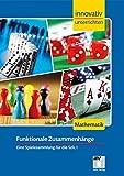 Innovativ Unterrichten - Mathematik Sek. I - Funktionale Zusammenhänge - Christian Schindler
