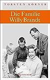 Die Familie Willy Brandt (Fischer HC) von Torsten Körner